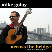 Mike Golay: Across the Bridge - Solo Acoustic Guitar